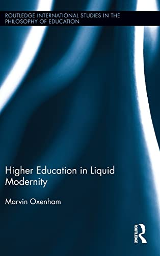 9780415813976: Higher Education in Liquid Modernity (Routledge International Studies in the Philosophy of Education)