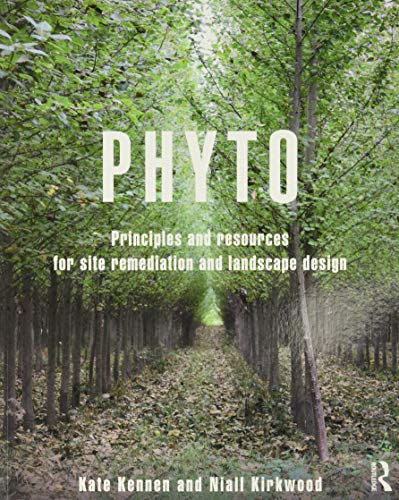 9780415814157: Phyto: Principles and Resources for Site Remediation and Landscape Design