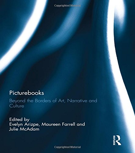 Picturebooks: Beyond the Borders of Art, Narrative and Culture: Routledge