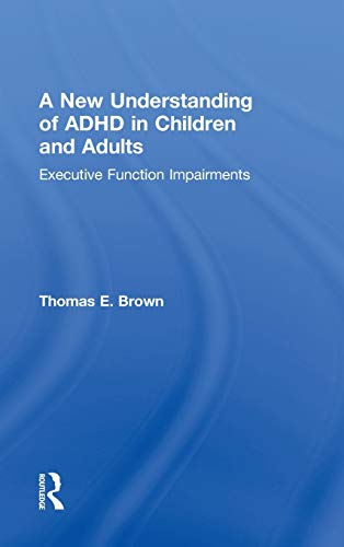 9780415814249: A New Understanding of ADHD in Children and Adults: Executive Function Impairments