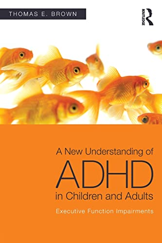 9780415814256: A New Understanding of ADHD in Children and Adults: Executive Function Impairments