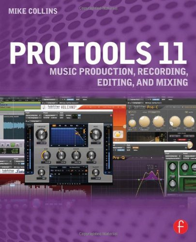 9780415814591: Pro Tools 11: Music Production, Recording, Editing, and Mixing