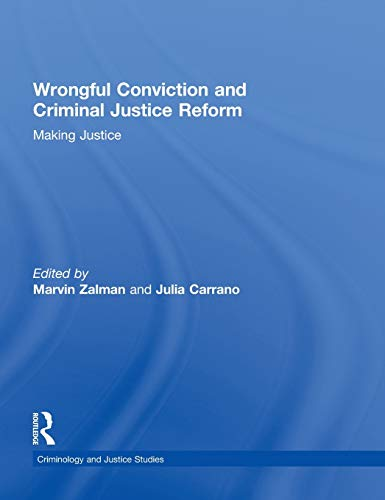 9780415814638: Wrongful Conviction and Criminal Justice Reform: Making Justice (Criminology and Justice Studies)