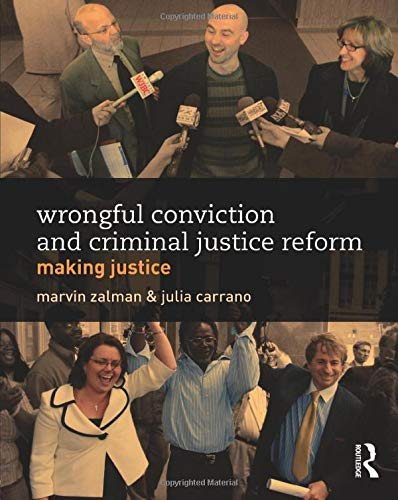 9780415814645: Wrongful Conviction and Criminal Justice Reform: Making Justice (Criminology and Justice Studies)