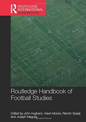 Routledge Handbook of Football Studies (Hardcover)