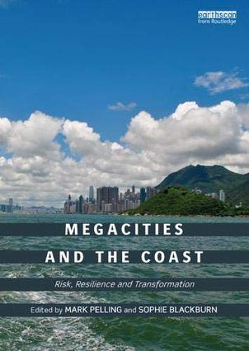9780415815123: Megacities and the Coast: Risk, Resilience and Transformation