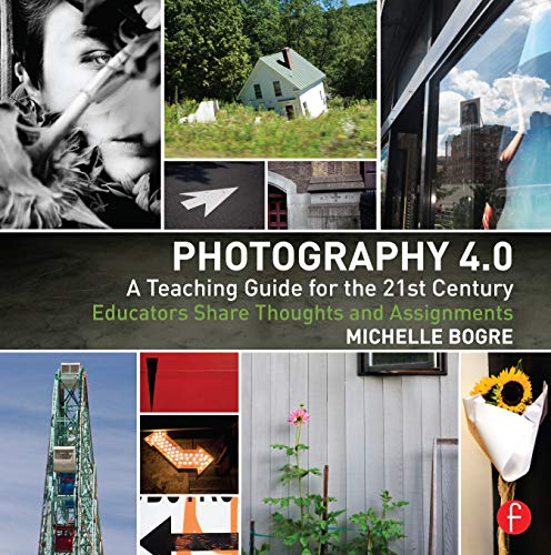 9780415815215: Photography 4.0: A Teaching Guide for the 21st Century: Educators Share Thoughts and Assignments (Photography Educators Series)