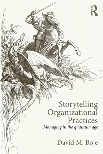 Storytelling Organizational Practices: Managing in the quantum age: Boje, David M.