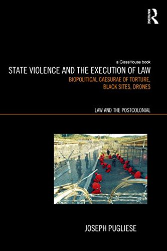 9780415815550: State Violence and the Execution of Law: Torture, Black Sites, Drones (Law and the Postcolonial: Ethics, Politics, & Economy)