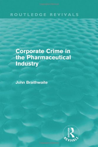 9780415815628: Corporate Crime in the Pharmaceutical Industry (Routledge Revivals) (Volume 1)