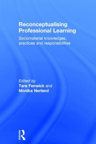 9780415815772: Reconceptualising Professional Learning: Sociomaterial knowledges, practices and responsibilities