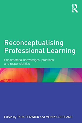 9780415815789: Reconceptualising Professional Learning: Sociomaterial knowledges, practices and responsibilities