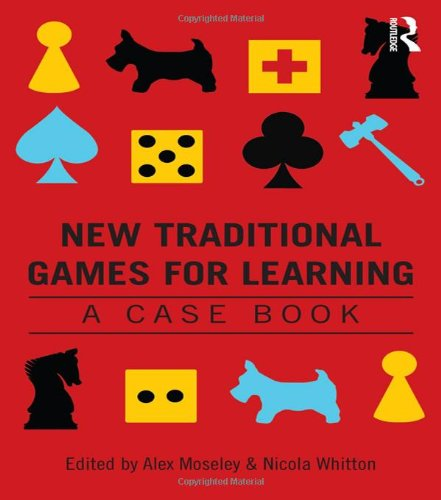 9780415815819: New Traditional Games for Learning: A Case Book