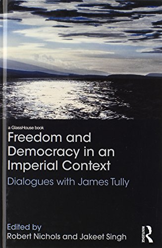 9780415815994: Freedom and Democracy in an Imperial Context: Dialogues with James Tully (Glasshouse Books)