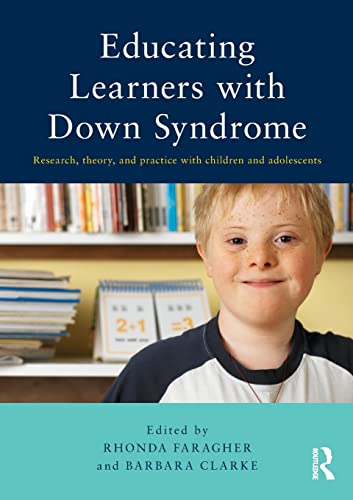 9780415816373: Educating Learners with Down Syndrome: Research, theory, and practice with children and adolescents