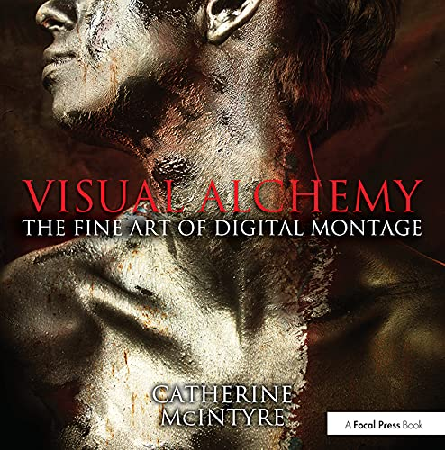 9780415816571: Visual Alchemy: The Fine Art of Digital Montage