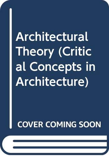 9780415816687: Architectural Theory (Critical Concepts in Architecture)