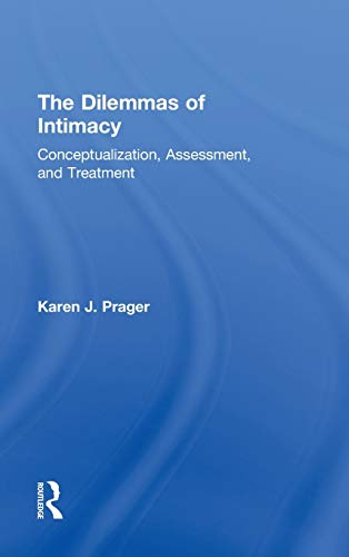9780415816854: The Dilemmas of Intimacy: Conceptualization, Assessment, and Treatment