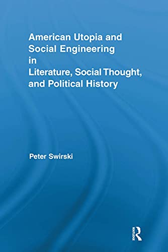 9780415816878: American Utopia and Social Engineering in Literature, Social Thought, and Political History (Routledge Transnational Perspectives on American Literature)