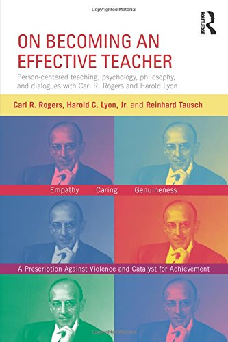 9780415816977: On Becoming an Effective Teacher: Person-centered teaching, psychology, philosophy, and dialogues with Carl R. Rogers and Harold Lyon