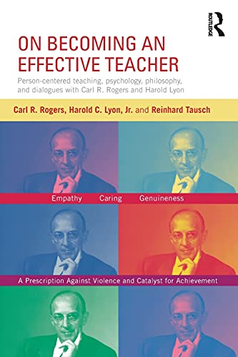 9780415816984: On Becoming an Effective Teacher: Person-centered teaching, psychology, philosophy, and dialogues with Carl R. Rogers and Harold Lyon