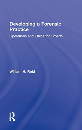 9780415817059: Developing a Forensic Practice: Operations and Ethics for Experts