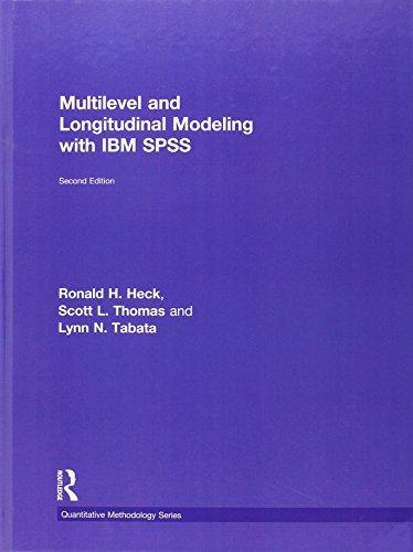 Multilevel and Longitudinal Modeling with IBM SPSS (Quantitative Methodology Series): Ronald H. Heck