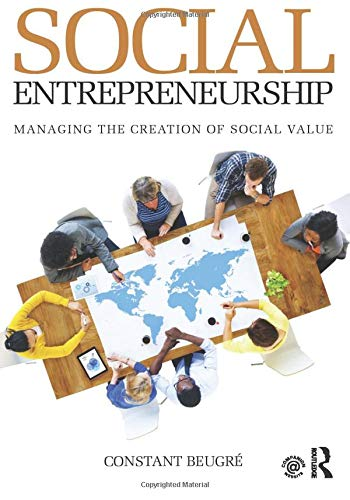 9780415817370: Social Entrepreneurship: Managing the Creation of Social Value