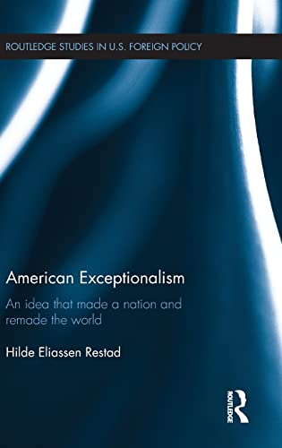 9780415817516: American Exceptionalism: An Idea that Made a Nation and Remade the World
