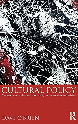 9780415817592: Cultural Policy: Management, Value and Modernity in the Creative Industries