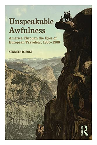9780415817653: Unspeakable Awfulness: America Through the Eyes of European Travelers, 1865-1900