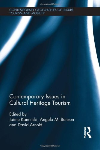 Contemporary Issues in Cultural Heritage Tourism (Contemporary: Kaminski, Jamie; Benson,