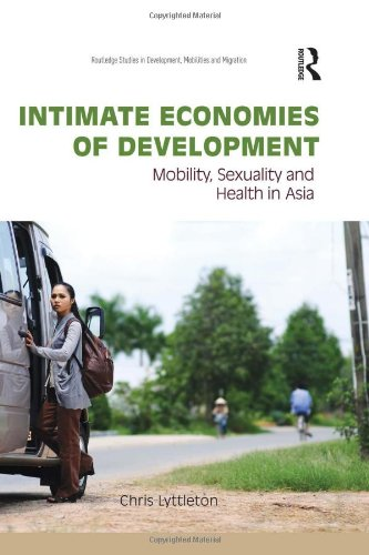 9780415817738: Intimate Economies of Development: Mobility, Sexuality and Health in Asia