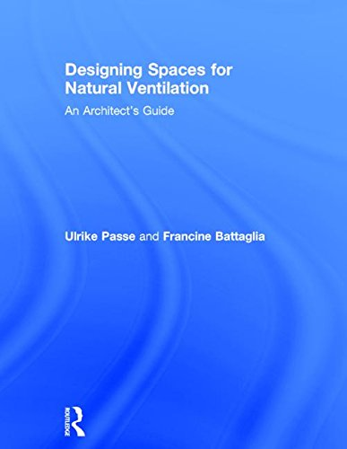 9780415817752: Designing Spaces for Natural Ventilation: An Architect's Guide