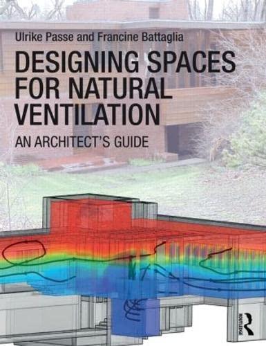 Designing Spaces for Natural Ventilation: An Architect's: Battaglia, Francine,Passe, Ulrike