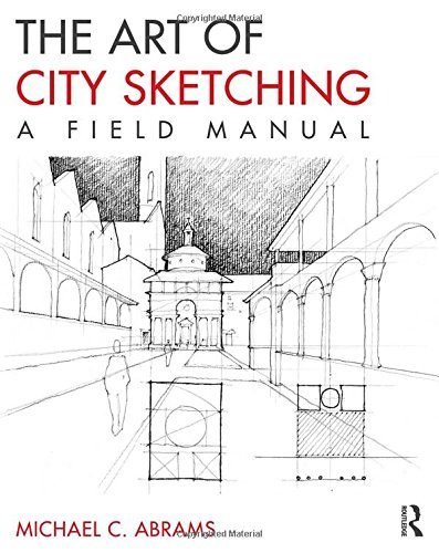 9780415817813: The Art of City Sketching: A Field Manual