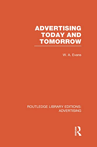 9780415817837: Advertising Today and Tomorrow (RLE Advertising)