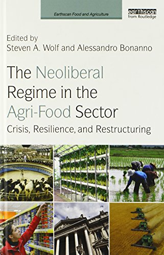 9780415817899: The Neoliberal Regime in the Agri-Food Sector: Crisis, Resilience, and Restructuring (Earthscan Food and Agriculture)