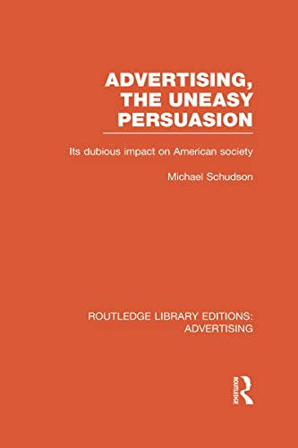 9780415817936: Advertising, The Uneasy Persuasion (RLE Advertising): Its Dubious Impact on American Society
