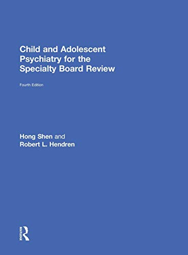 Child and Adolescent Psychiatry for the Specialty Board Review: Shen, Hong, Hendren, Robert L.