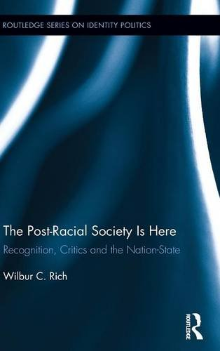 9780415818513: The Post-Racial Society is Here: Recognition, Critics and the Nation-State