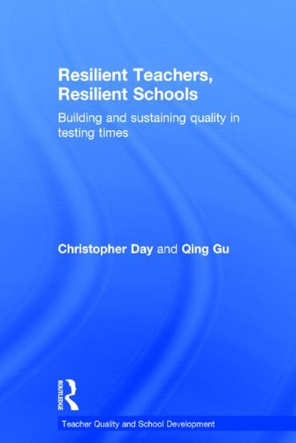 9780415818933: Resilient Teachers, Resilient Schools: Building and sustaining quality in testing times (Teacher Quality and School Development)