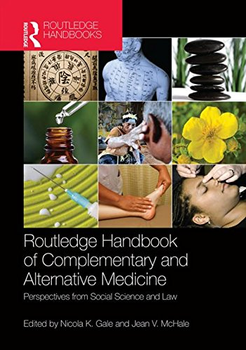 Routledge Handbook of Complementary and Alternative Medicine: Perspectives from Social Science and ...