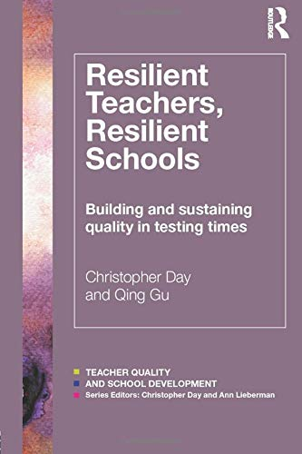 9780415818957: Resilient Teachers, Resilient Schools: Building and sustaining quality in testing times (Teacher Quality and School Development)