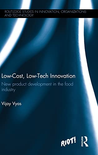 Low-Cost, Low-Tech Innovation: New Product Development in the Food Industry (Routledge Studies in ...