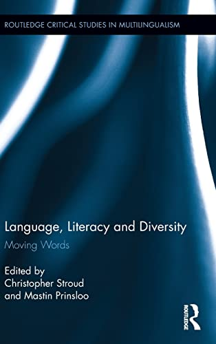 9780415819053: Language, Literacy and Diversity: Moving Words (Routledge Critical Studies in Multilingualism)