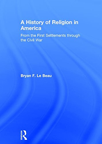 9780415819244: A History of Religion in America: From the First Settlements through the Civil War