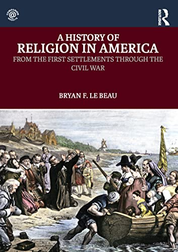 9780415819251: A History of Religion in America: From the First Settlements through the Civil War (Volume 1)