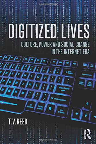 9780415819312: Digitized Lives: Culture, Power, and Social Change in the Internet Era
