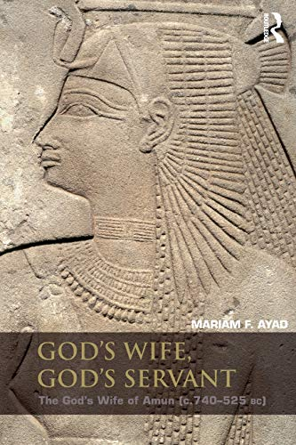 9780415819503: God's Wife, God's Servant: The God's Wife of Amun (ca.740-525 BC)
